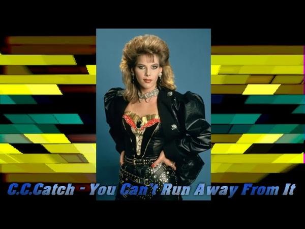 C.C.Catch - You Cant Run Away From It (Eurodisco mix)