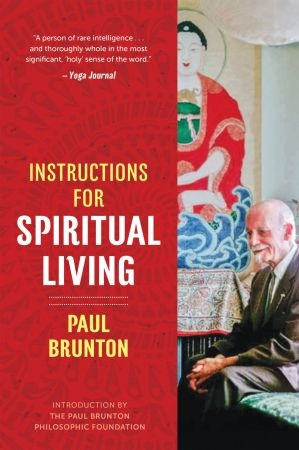 Instructions for Spiritual Living - Paul Brunton