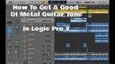 Logic Pro X - How To Get A Good Metal Guitar Tone From DI