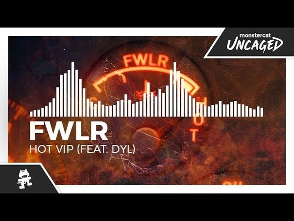FWLR - Hot VIP (feat. dyl) [Monstercat Release]