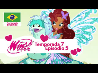 O Clube das Winx: Temporada 7, Episódio 5 - «Um Amigo do Passado» (Português Brasileiro)