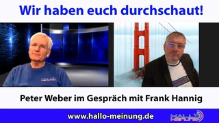 Wir haben euch durchschaut! Peter Weber im Gespräch mit Frank Hannig