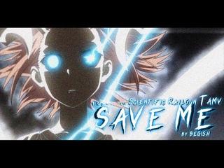 """[AMV] Toaru Kagaku no Railgun T - """"Save Me"""""""