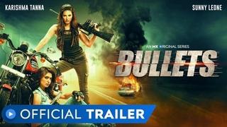Bullets   Official Trailer   Sunny Leone   Karishma Tanna   Action   MX Original Series   MX Player