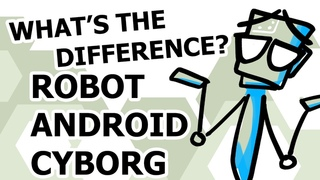 What's the difference between robots, androids and cyborgs?