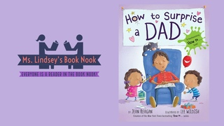 How to Surprise a Dad ~ Father's  Day Read Aloud ~ Father's Day story time ~ Dad Book ~ Father Book