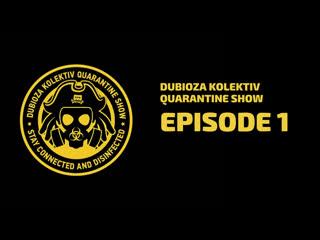 Dubioza Kolektiv Quarantine Show - Episode 1