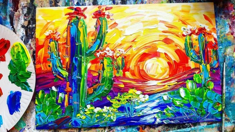 КАКТУСЫ Мексиканский пейзаж Акрил мазками