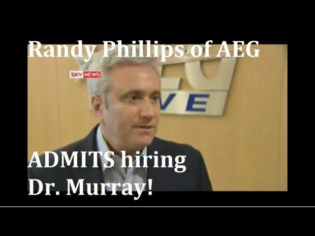 AEG's Randy Phillips: We hired Dr. Murray! (shorter version)
