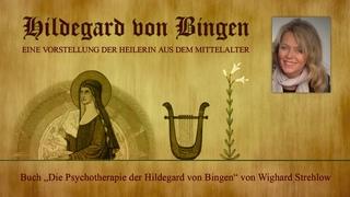Hildegard von Bingen: Heilen mit der Kraft der Seele - Folge 1: Vorstellung von Hildegard von Bingen