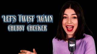 Let's Twist Again - Chubby Checker; By Shut Up & Kiss Me!