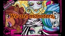 We are Monster High - with lyrics