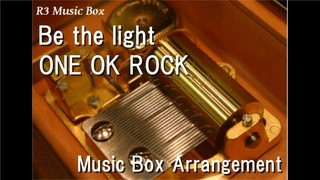 """Be the light/ONE OK ROCK [Music Box] (Anime Film """"Harlock: Space Pirate"""" Theme Song)"""