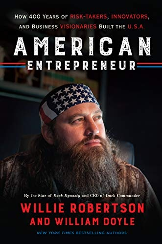 American Entrepreneur How 400 Years of Risk-Takers, Innovators, and Business Visionaries Built the U.S.A