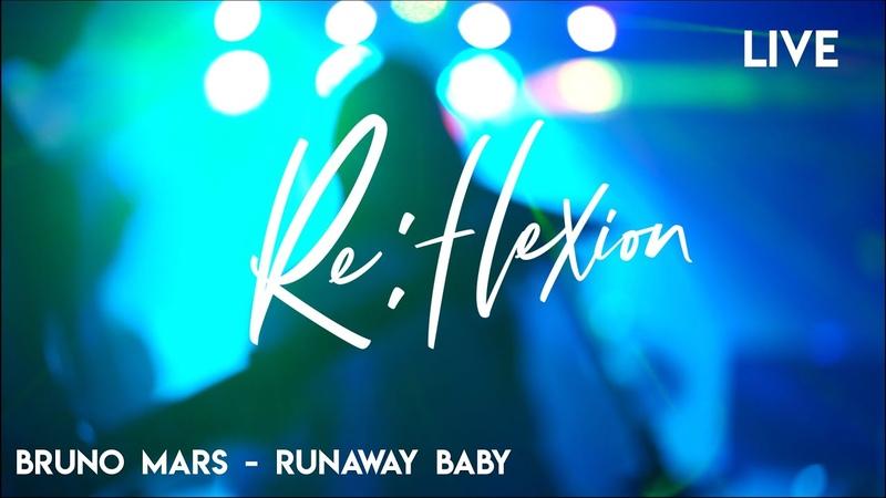 ClubLive Reflexion (Bruno Mars - Runaway Baby)