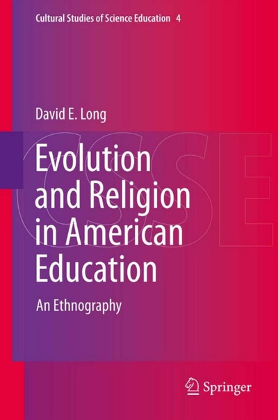 Evolution and Religion in American Education  An Ethnography By David E