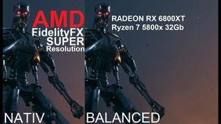 Terminator Resistance AMD FSR test in 5K EPIC on RX6800XT nativ VS Balanced