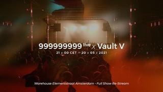 999999999 live @ Vault V, Warehouse Elementstraat - Amsterdam (Full Show Restream)