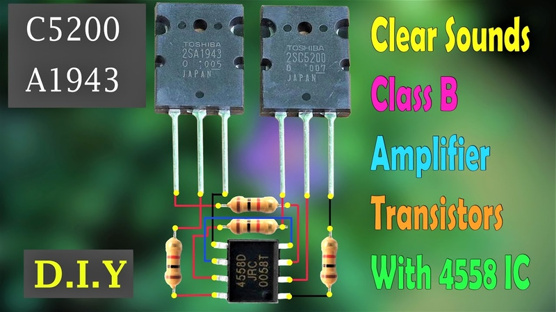 How to make Class B Clear Sounds Amplifier C5200 and A1943 Transistors With 4558 IC Super Simple