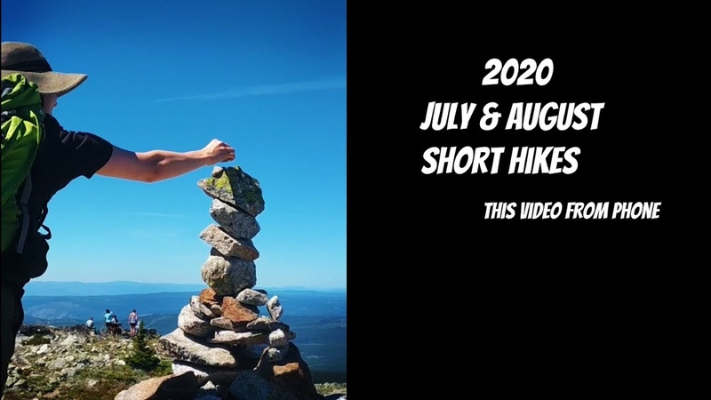 July and August 2020 short Hikes