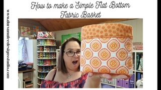 How to Make a Simple Flat Bottom Fabric Basket