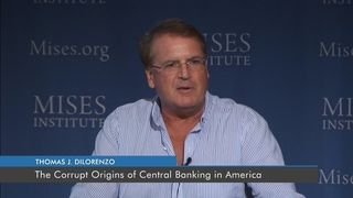 The Corrupt Origins of Central Banking in America   Thomas J. DiLorenzo