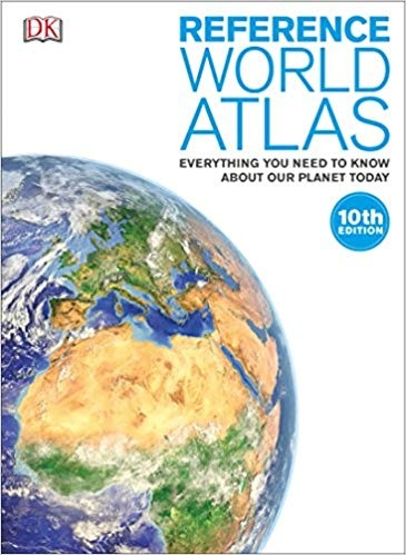 Reference World Atlas Everything You Need to Know About Our Planet Today, 10th Edition