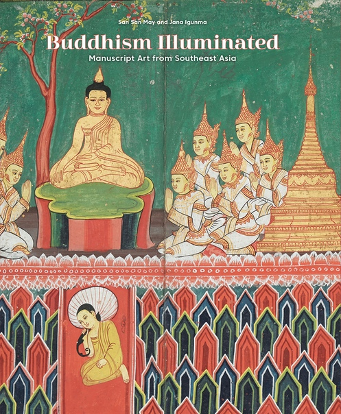Buddhism Illuminated by San San May Jana Igunma