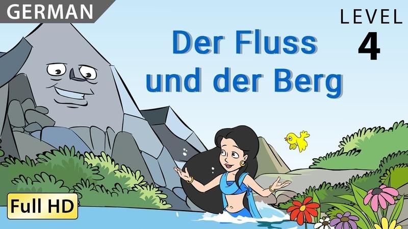 Der Fluss und der Berg Deutsch lernen mit Untertiteln Eine Geschichte für Kinder