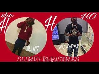 & WOW FARGO - SLIMEY BHRISTMAS/SHE A HOE
