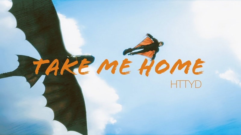 HTTYD Take Me Home