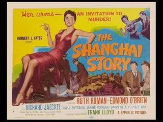 The Shanghai Story (1954)  Ruth Roman, Edmond O'Brien, Richard Jaeckel