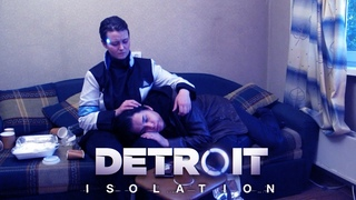 Detroit: Isolation | Detroit Become Human short parody movie