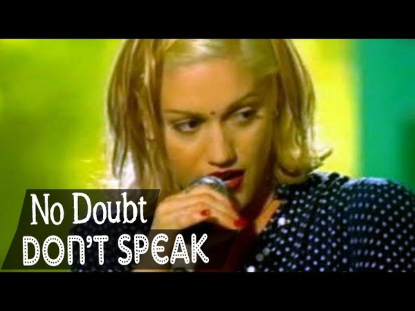 No Doubt Don't Speak Full Video Song