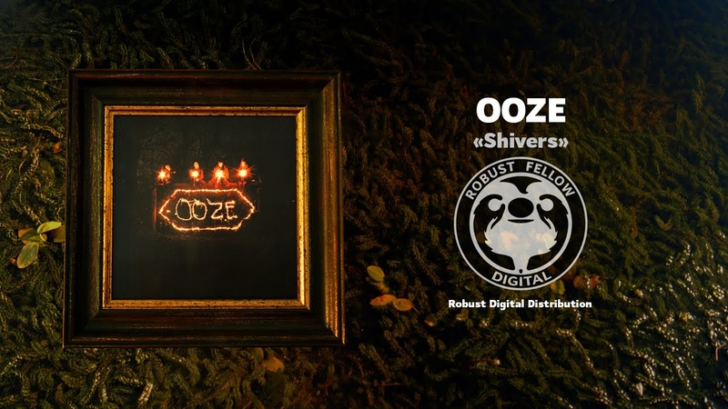 OOZE Shivers EP RBFD 2020 EP STREAM