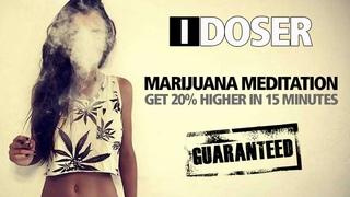 iDoser Marijuana Meditation (GET 20% HIGHER) ✔️