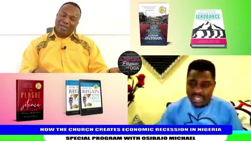 36 HOW THE CHURCH CREATES ECONOMIC RECESSION IN NIGERIA SPECIAL PROGRAM WITH OSIBA
