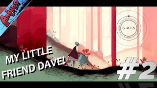 Gris - My Little Dave Friend! - Truly Mesmerizing - Part 2