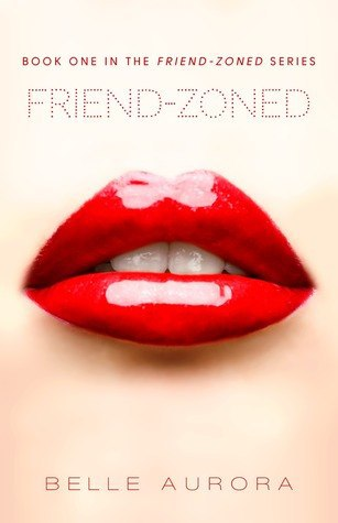 Friend-Zoned (Friend-Zoned #1)