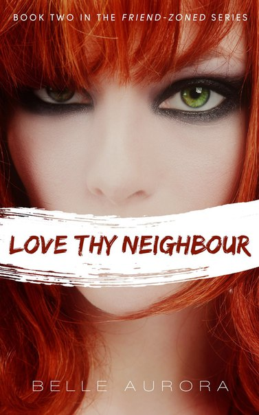 Love Thy Neighbour (Friend-Zoned #2)