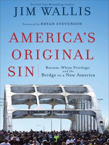 America's Original Sin: Racism, White Privilege, and the Bridge to a New America - Jim Wallis