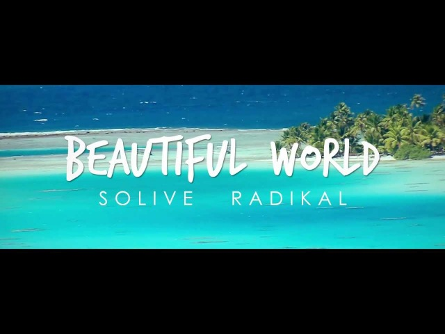 SOLIVE FEAT RADIKAL - Beautiful World - Teaser
