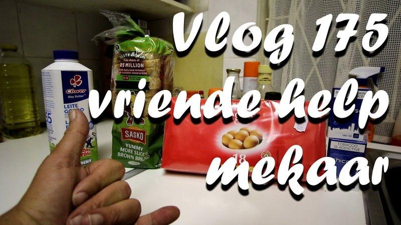 Vlog 175 Vriende Help Mekaar The Daily Vlogger in Afrikaans
