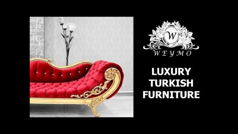 Turkish furniture export classic furniture from Turkey weymo mobilya ottoman furniture
