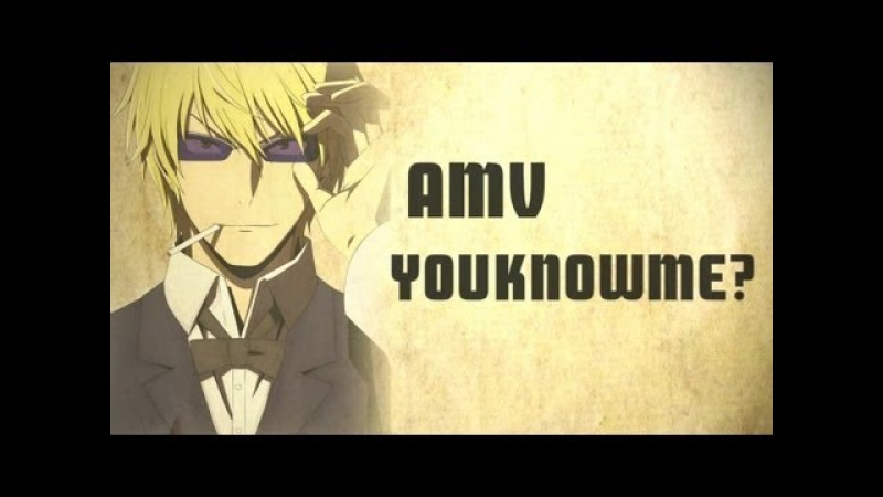AMV You Know Me Bestamvsofalltime Anime MV ♫