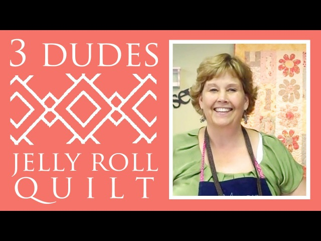 Make an Amazing 3 Dudes Jelly Roll Quilt with Jenny Doan of Missouri Star Instructional Video