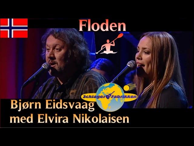 Bjørn Eidsvåg med Elvira Nikolaisen - Floden_ Live NRK1