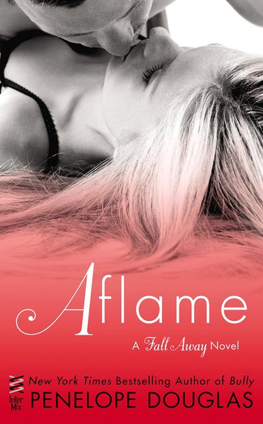 Aflame (Fall Away #4)