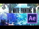 TUTORIAL: 3D Matte painting in After Effects (Part 2 of 3)