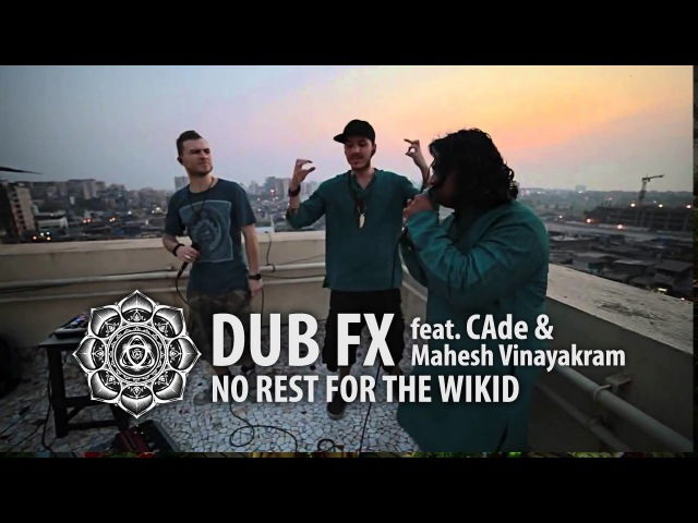 Dub FX 'NO REST FOR THE WICKED' feat CAde Mahesh Vinayakram Live in India First Take